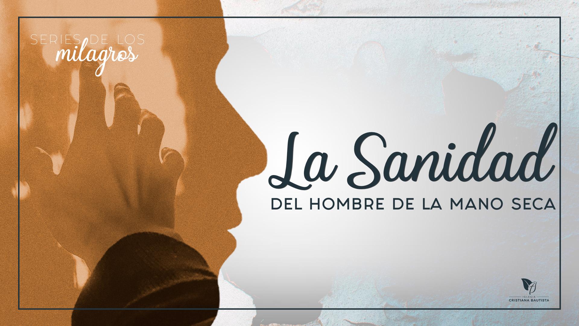 La Sanidad Del Hombre De La Mano Seca Pastor Arturo Muñoz Por Pastor Arturo Muñoz Predicaciones En Mp3 Sermones Cristianos